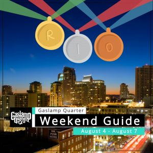 Things to do in the Gaslamp Quarter: August 4-7