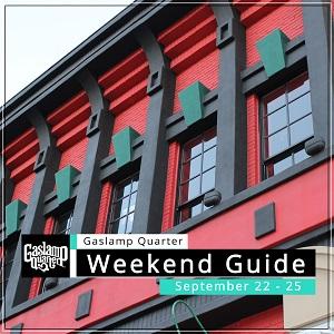 Things to do in the Gaslamp Quarter: September 22-25