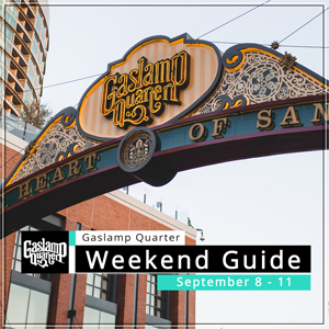Things to do in the Gaslamp Quarter: September 8-11