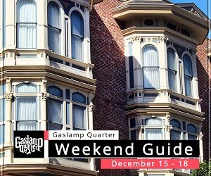 Things to do in the Gaslamp Quarter: December 15-18