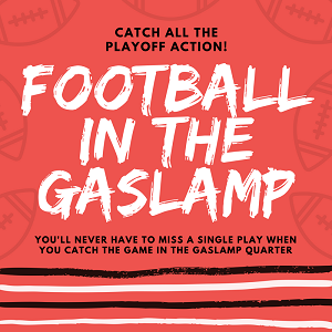 Make a Winning Play!  Watch the NFL Playoffs in the Gaslamp Quarter