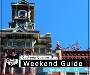 Things to do in the Gaslamp Quarter: January 12-15