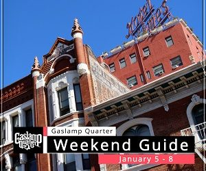 Things to do in the Gaslamp Quarter: January 5-8