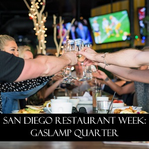 San Diego Restaurant Week – Gaslamp Quarter