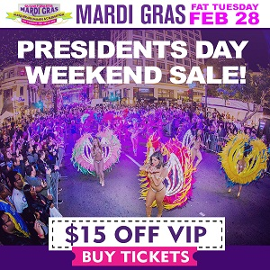 President's Day Sale- VIP Mardi Gras tickets!