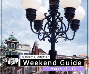 Things to do in the Gaslamp Quarter: March 16-19