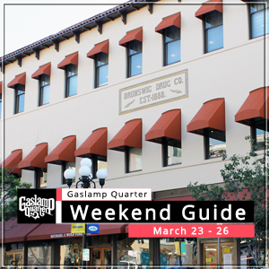Things to do in the Gaslamp Quarter: March 23-26