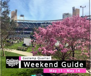 Things to do in the Gaslamp Quarter: May 11-14
