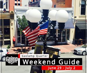 Things to do in the Gaslamp Quarter: June 29 – July 2