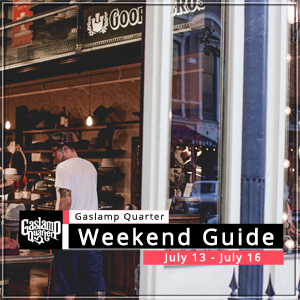64ecceaf016be Things to do in the Gaslamp Quarter  July 13 - July 16
