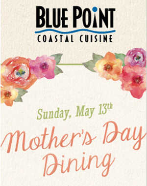 Downtown San Diego Gaslamp Quarter Mother's Day Blue Point Coastal Cuisine