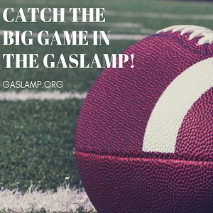 28e51177ef7 Watch the Game in the Gaslamp!