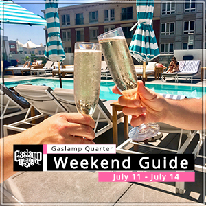 Things to do in the Gaslamp Quarter: July 11-14