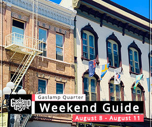 Things to do in the Gaslamp Quarter: August 8-11