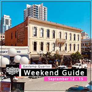 Things to do in the Gaslamp Quarter: September 12-15