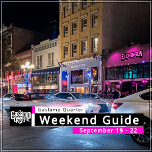 Things to do in the Gaslamp Quarter: September 19-22