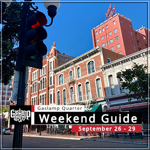 Things to do in the Gaslamp Quarter: September 26-29