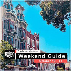 Things to do in the Gaslamp Quarter: October 10-13