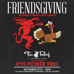 Friendsgiving- Tin Roof